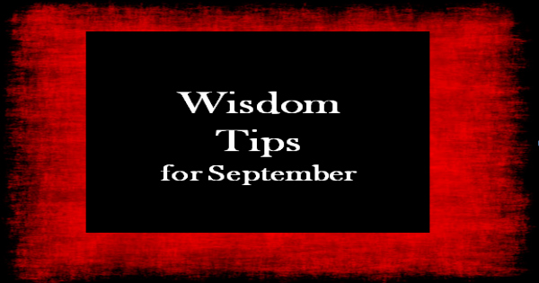 Wisdom Tips for the Month